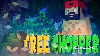Tree Chopper Мод 1.13.2, 1.12.2, 1.11.2, 1.10.2