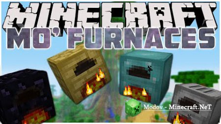 More Furnaces Мод 1.12.2, 1.11.2, 1.10.2, 1.9.х, 1.8.х, 1.7.х, 1.5.2