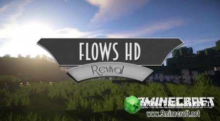 Flows HD Revival [64x] Текстур-пак 1.13.2, 1.12.2, 1.10.2, 1.10, 1.9.х, 1.8.x, 1.7.x, 1.6.x
