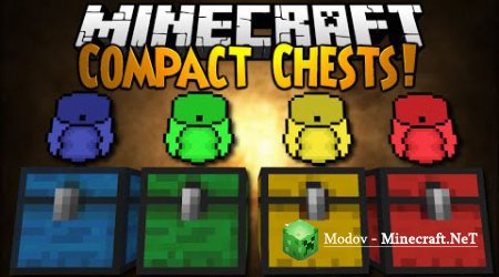 CompactChests Мод 1.12.2, 1.11.2, 1.10.2, 1.9.4, 1.9, 1.8.9, 1.7.10, 1.7.2