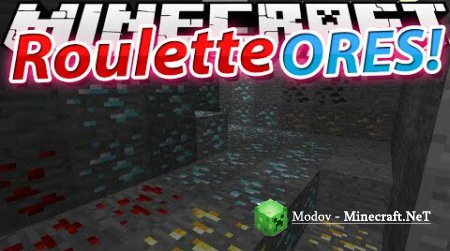 Roulette Ores Мод 1.12.2, 1.10.2, 1.9.4, 1.9, 1.8.9, 1.7.10