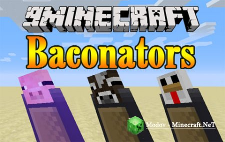 Baconators Мод 1.10.2, 1.7.10