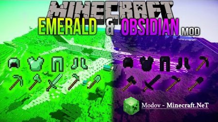 Emerald and Obsidian Tools Мод 1.10.2, 1.9.4, 1.8.9, 1.7.10