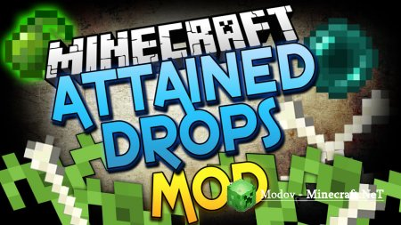 Attained Drops Мод 1.16.3, 1.15.2, 1.14.4, 1.13.2, 1.12.2, 1.11.2, 1.10.2, 1.7.10