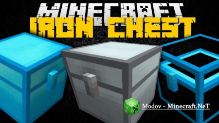 Iron Chests Мод 1.13.2, 1.12.2, 1.11.2, 1.10.2, 1.9.х, 1.8.х, 1.7.10, 1.6.4, 1.5.2