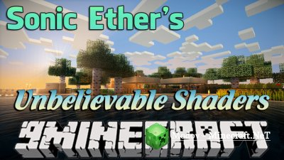 Sonic Ether's Unbelievable Shaders Мод 1.14.4, 1.13.2, 1.12.2, 1.11.2, 1.10.2, 1.9.х, 1.8.х, 1.7.10, 1.6.4, 1.5.2