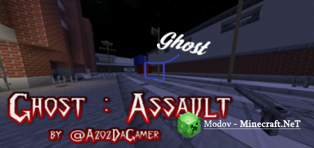 Ghost: Assault - Карта PE 1.10.0, 1.9.0, 1.8.1 [Horror] [PvP]