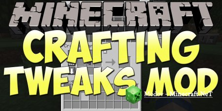 Crafting Tweaks Мод 1.15.2, 1.14.4, 1.12.2, 1.11.2, 1.10.2, 1.9.4, 1.9, 1.8, 1.7.10
